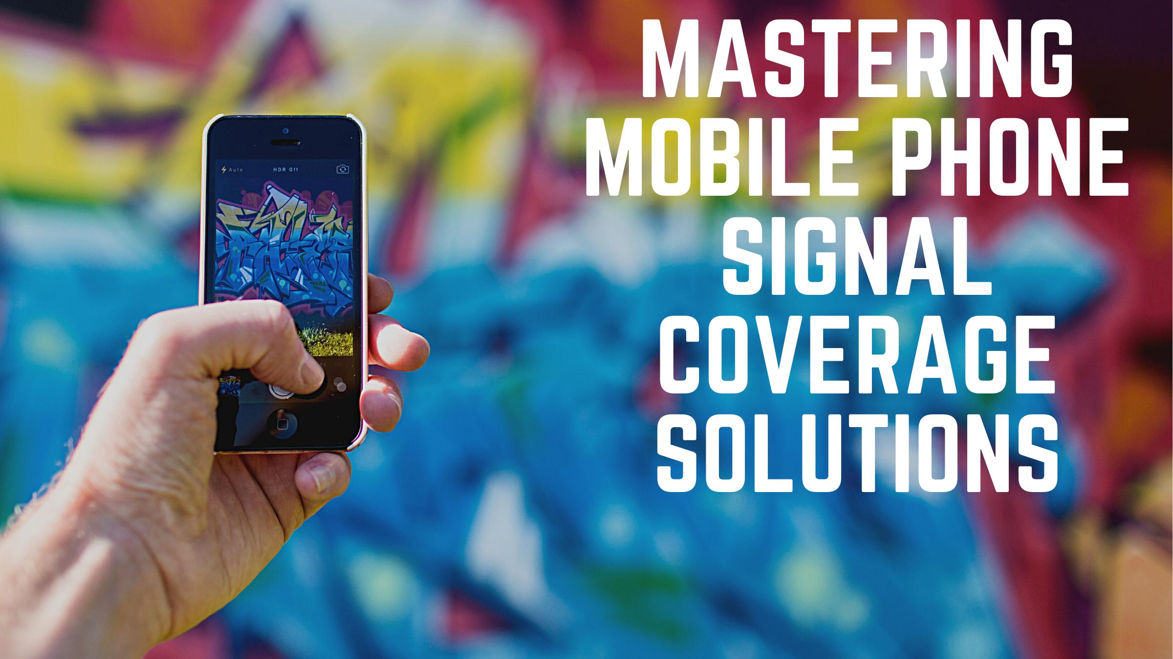Mastering Mobile Phone Signal Improvement